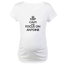 Keep Calm and Focus on Antoine Shirt