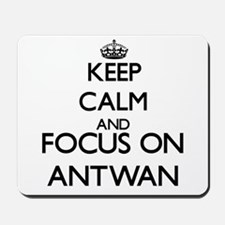 Keep Calm and Focus on Antwan Mousepad