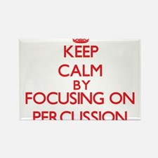 Keep Calm by focusing on Percussion Magnets