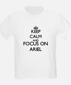 Keep Calm and Focus on Ariel T-Shirt