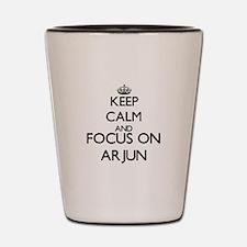 Keep Calm and Focus on Arjun Shot Glass