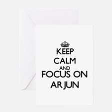 Keep Calm and Focus on Arjun Greeting Cards