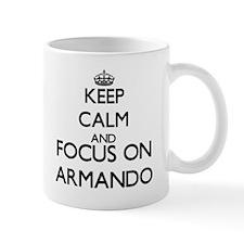Keep Calm and Focus on Armando Mugs