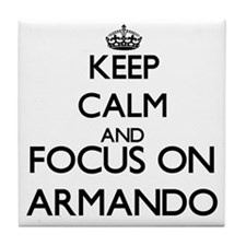 Keep Calm and Focus on Armando Tile Coaster
