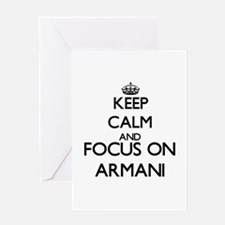 Keep Calm and Focus on Armani Greeting Cards