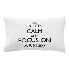 Keep Calm and Focus on Arnav Pillow Case