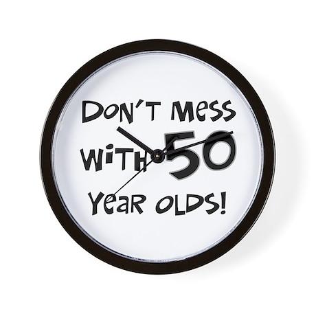 50th birthday don't mess Wall Clock