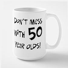 50th birthday don't mess Large Mug