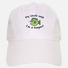 My Uncle Says I'm a Keeper Baseball Baseball Cap