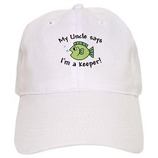 My Uncle Says I'm a Keeper Baseball Cap
