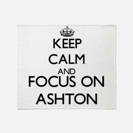 Keep Calm and Focus on Ashton Throw Blanket