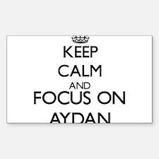 Keep Calm and Focus on Aydan Decal