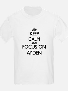 Keep Calm and Focus on Ayden T-Shirt