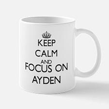 Keep Calm and Focus on Ayden Mugs