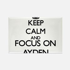 Keep Calm and Focus on Ayden Magnets