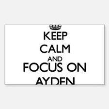 Keep Calm and Focus on Ayden Decal
