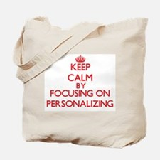 Keep Calm by focusing on Personalizing Tote Bag