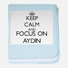 Keep Calm and Focus on Aydin baby blanket