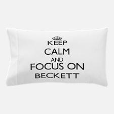 Keep Calm and Focus on Beckett Pillow Case