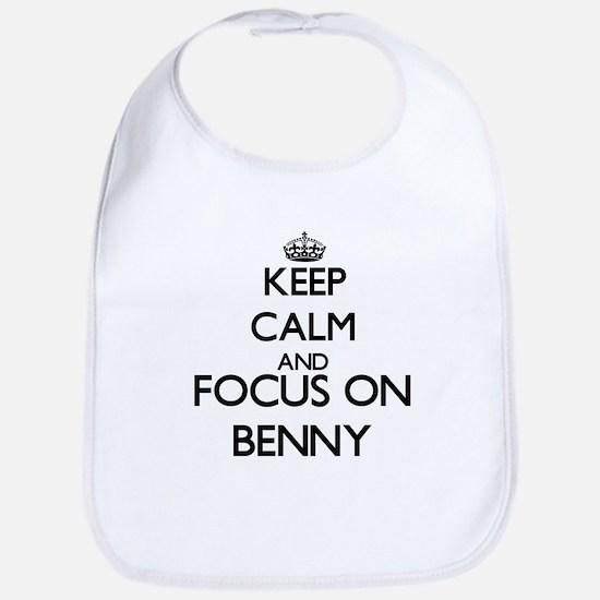 Keep Calm and Focus on Benny Bib