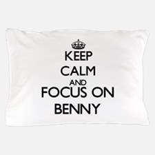 Keep Calm and Focus on Benny Pillow Case