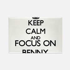 Keep Calm and Focus on Benny Magnets