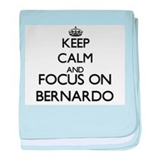 Keep Calm and Focus on Bernardo baby blanket