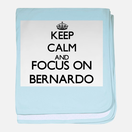 Keep Calm and Focus on Bernardo baby blanket