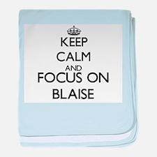 Keep Calm and Focus on Blaise baby blanket