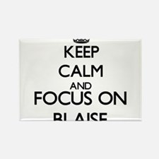 Keep Calm and Focus on Blaise Magnets