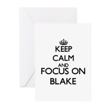 Keep Calm and Focus on Blake Greeting Cards