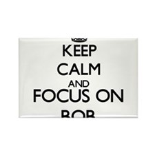 Keep Calm and Focus on Bob Magnets