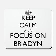 Keep Calm and Focus on Bradyn Mousepad