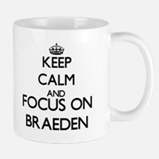 Keep Calm and Focus on Braeden Mugs