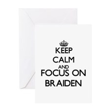 Keep Calm and Focus on Braiden Greeting Cards