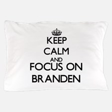 Keep Calm and Focus on Branden Pillow Case