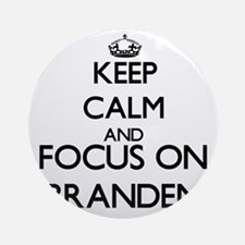 Keep Calm and Focus on Branden Ornament (Round)