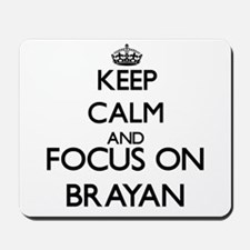 Keep Calm and Focus on Brayan Mousepad