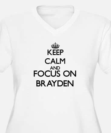 Keep Calm and Focus on Brayden Plus Size T-Shirt