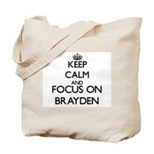 Keep Calm and Focus on Brayden Tote Bag