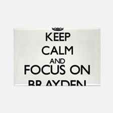 Keep Calm and Focus on Brayden Magnets