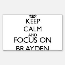 Keep Calm and Focus on Brayden Decal