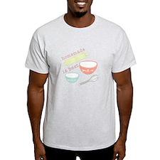 Homemade Is Best T-Shirt