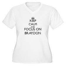 Keep Calm and Focus on Braydon Plus Size T-Shirt