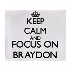 Keep Calm and Focus on Braydon Throw Blanket