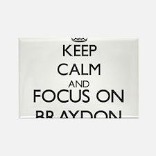 Keep Calm and Focus on Braydon Magnets