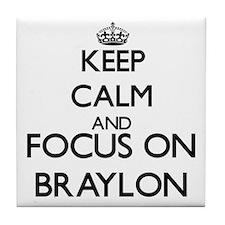 Keep Calm and Focus on Braylon Tile Coaster