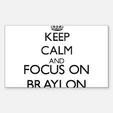 Keep Calm and Focus on Braylon Decal