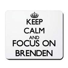 Keep Calm and Focus on Brenden Mousepad