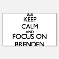 Keep Calm and Focus on Brenden Decal